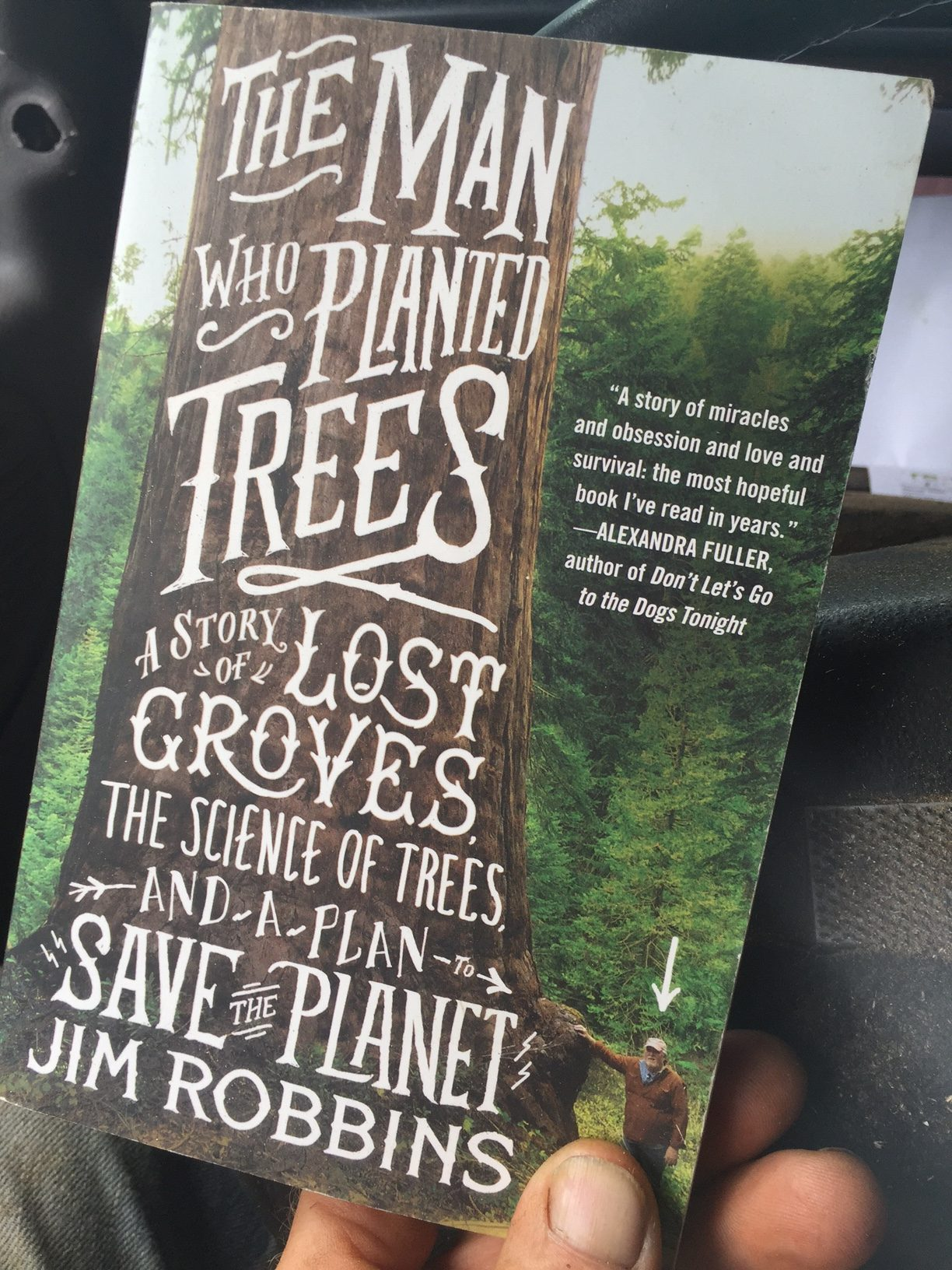 55. A monumental thank you to the man at the center of this book. David Milarch IS The Man Who Planted Trees. David, Thank You for providing us the opportunity to be in the yet-unwritten chapters in the future copy of this book.